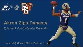Akron Zips Dynasty #5: Fourth-Quarter Fireworks (S1W5 @ Bowling Green)