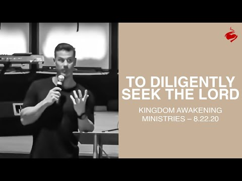 To Diligently Seek the Lord // Brian Guerin // Kingdom Awakening Ministries 8.22.20