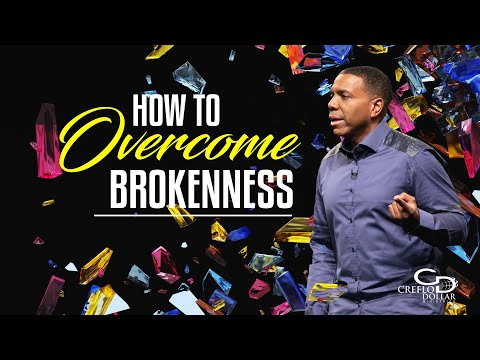 How to Overcome Brokenness