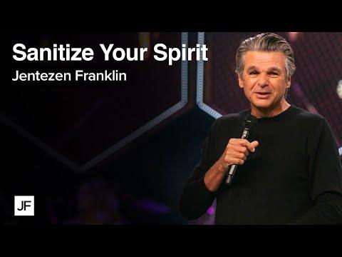 Sanitize Your Spirit  Jentezen Franklin