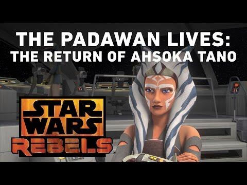 The Padawan Lives: The Return of Ahsoka Tano   Star Wars Rebels - UCZGYJFUizSax-yElQaFDp5Q