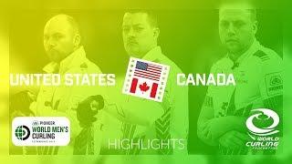 HIGHLIGHTS: United States v Canada - Pioneer Hi-Bred World Men's Curling Championship 2019