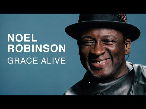 Noel Robinson - Grace Alive (Official Music Video)