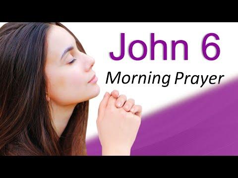 NEVER DOUBT GOD'S PLANS - JOHN 6 - MORNING PRAYER (video)