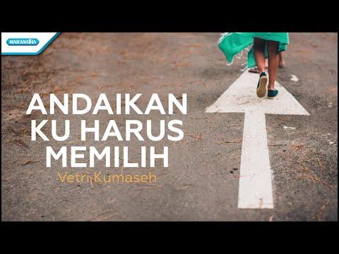 Andaikan Ku Harus Memilih - Vetri Kumaseh (with lyric)