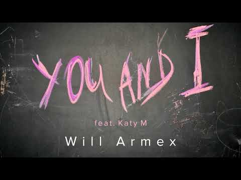 Will Armex feat. Katy M - You and I