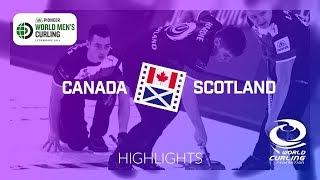 HIGHLIGHTS: Canada v Scotland - round robin - Pioneer Hi-Bred World Men's Curling Championship 2019
