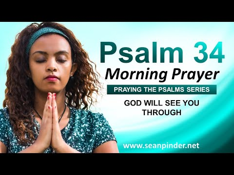 God WILL See You THROUGH - PSALM 34 - Begin Your Day With This Prayer
