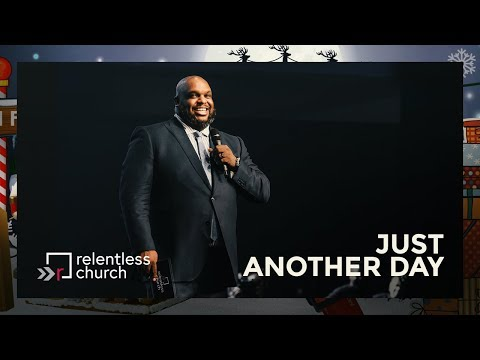Just Another Day  Pastor John Gray