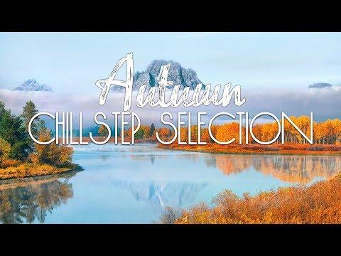 Autumn | Chillstep Selection #37 - UCJ-DCKo6g07dtJJhjbkJtXA