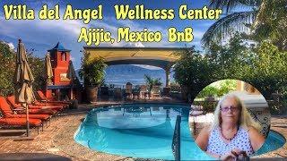 Villa de Angel   Ajijic BnB and Wellness center.