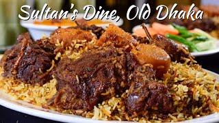 Sultan's Dine, Old Dhaka - পুরান ঢাকায় এখন ঢাকার সেরা কাচ্চি বিরিয়ানি
