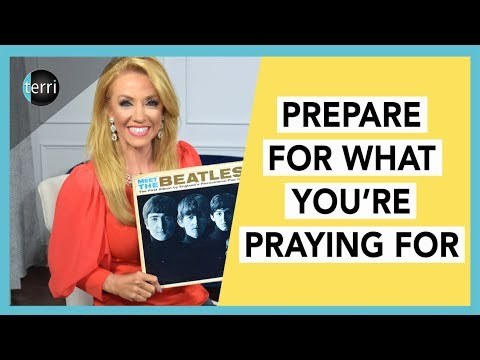 Prepare for What You're Praying for
