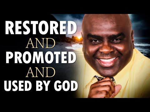 RESTORED and PROMOTED and Used by God - Morning Prayer