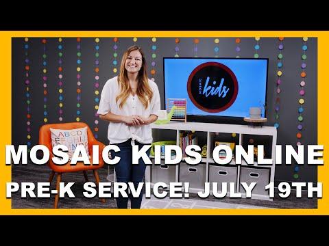 MOSAIC KIDS ONLINE  PRE-K  JULY 19TH