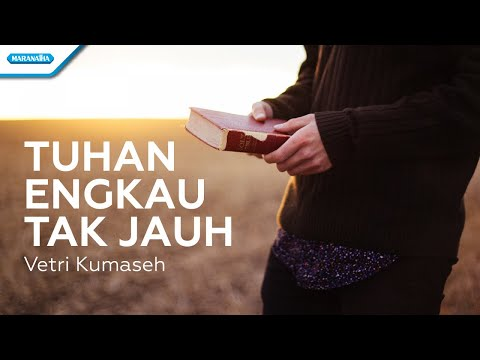 Tuhan Engkau Tak Jauh - Vetri Kumaseh (with lyric)