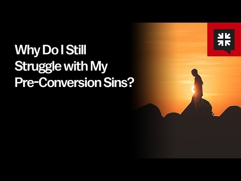 Why Do I Still Strugglewith My Pre-Conversion Sins? // Ask Pastor John