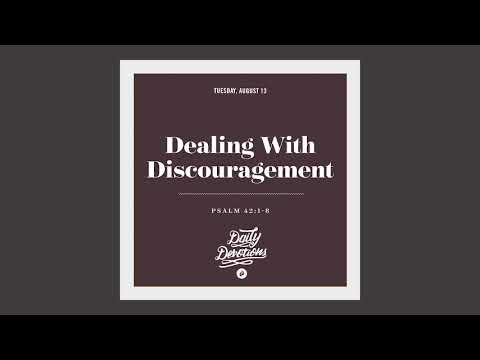 Dealing With Discouragement - Daily Devotion