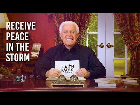 Faith the Facts: Receive Peace In The Storm  Jesse Duplantis