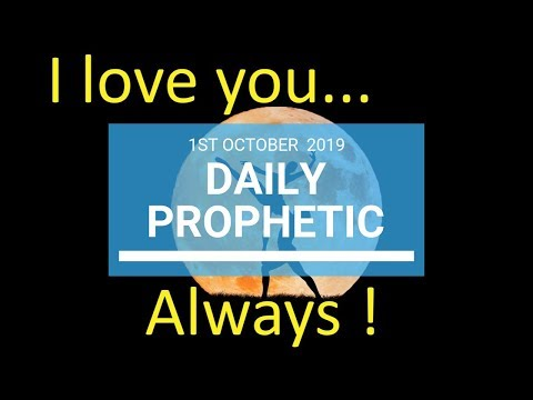 Daily Prophetic 1 October 2019   Word 8 - I love you always !