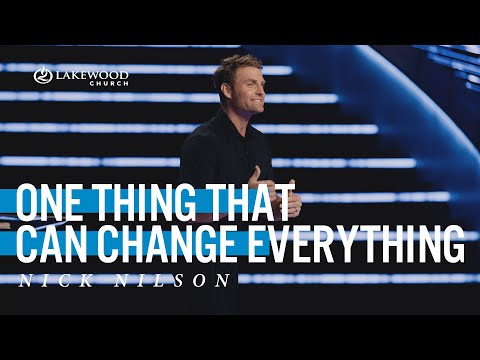 One Thing That Can Change Everything  Pastor Nick Nilson