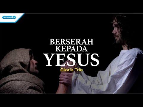 Berserah Kepada Yesus - HYMN - Gloria Trio (with lyric)