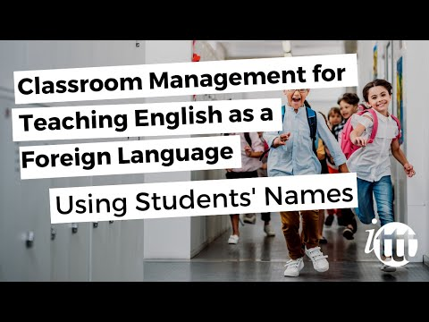 Classroom Management for Teaching English as a Foreign Language - Using Students' Names