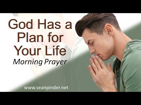 JEREMIAH 29 - GOD HAS A PLAN FOR YOUR LIFE - MORNING PRAYER (video)