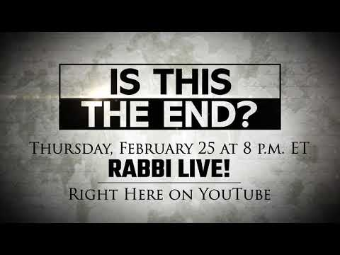 Coming Soon! Is This The End? Rabbi LIVE Feb 2021