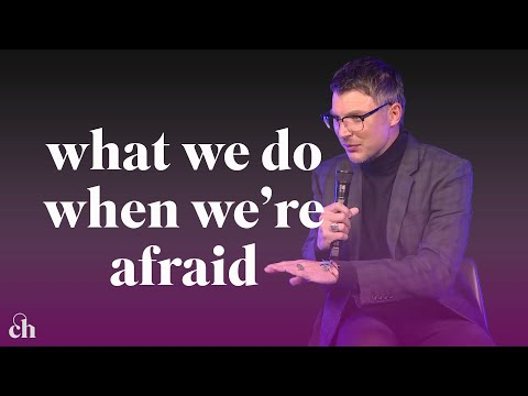 What We Do When Were Afraid (Part 3)