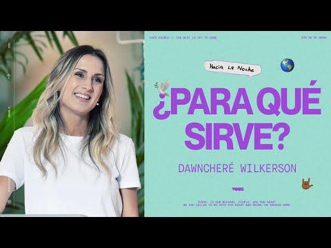 DawnCher Wilkerson  Para Qu Sirve? (En espaol)