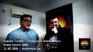 Gustavo Colman, producción de Arena Sonora 2020 y su evaluación de la primera semifinal (11.02.2020)