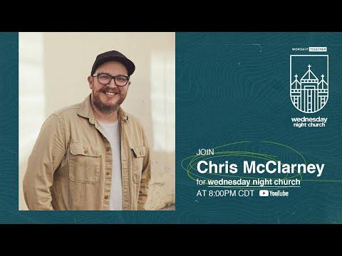 Wednesday Night Church with Chris McClarney
