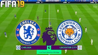 FIFA 19 | Chelsea vs Leicester City - Premier League - Full Match & Gameplay