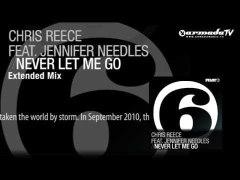Chris Reece feat. Jennifer Needles - Never Let Me Go (Extended Mix) - UCGZXYc32ri4D0gSLPf2pZXQ