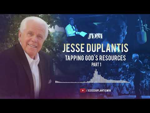 Tapping God's Resources, Part 1  Jesse Duplantis