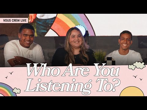 Who Are You Listening To?  VOUS CREW Live