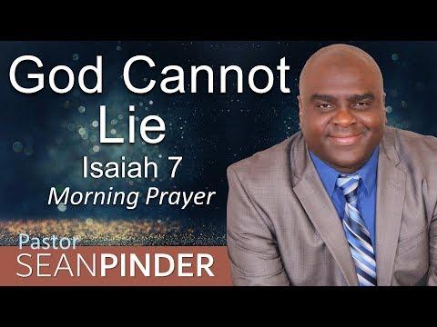 ISAIAH 7 - GOD CANNOT LIE - MORNING PRAYER (video)