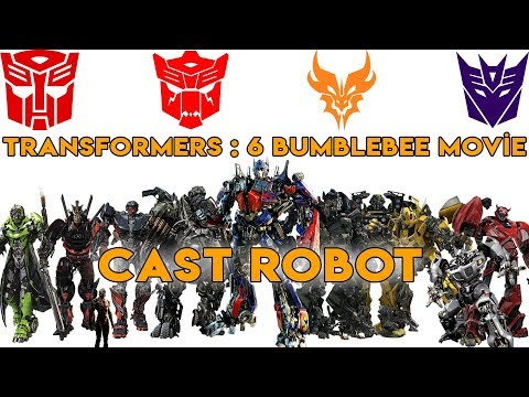 Transformers 6 : Bumblebee Movie - CAST ROBOT 2018 (1080p) - UCTPjZ7UC8NgcZI8UKzb3rLw