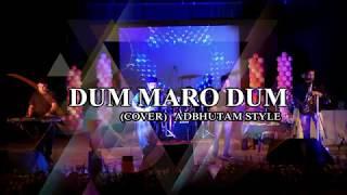 Dum Maro Dum (Cover) | Adbhutam | Masters of Instr - adbhutam , Sufi