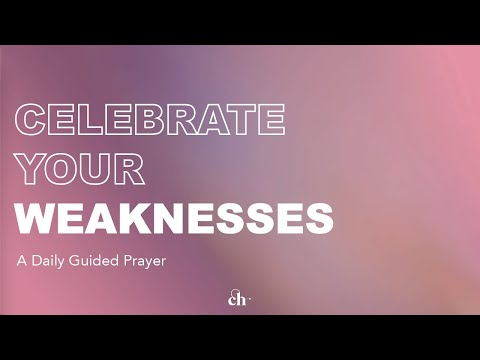 Celebrate Your Weaknesses