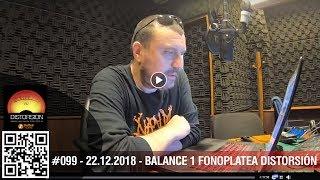 """""""Balance de la Fonoplatea Distorsión parte 1"""" #099 sáb 22.12.2018"""