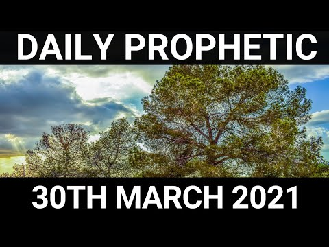 Daily Prophetic 30 March 2021 6 of 7