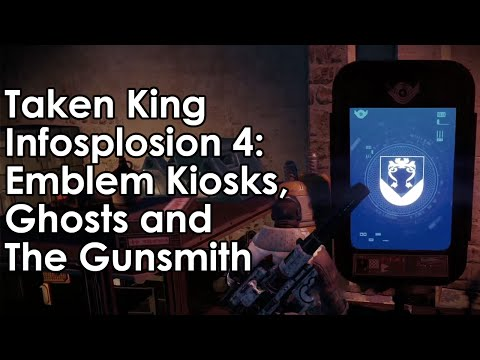Destiny Taken King: Emblem/Shader Kiosks, Ghosts, The Gunsmith & More (Infosplosion 4) - UCkmAjbIecTIjTQctolYeuDw