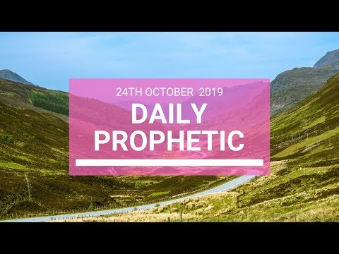 Daily Prophetic 24 October 2019 Word 5