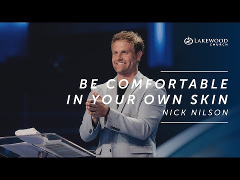 Comfortable In Your Own Skin  Nick Nilson