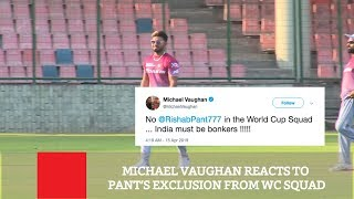 Michael Vaughan Reacts To Pant's Exclusion From WC Squad