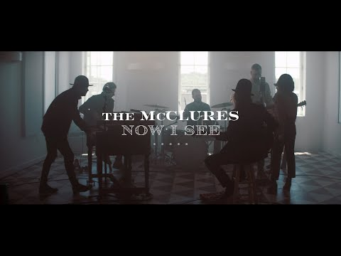 NEW SONG: Now I See - The McClures  Now I See