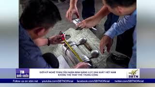 Giới kỹ nghệ toàn cầu năng lực sản xuất Việt Nam không thể thay thế TC