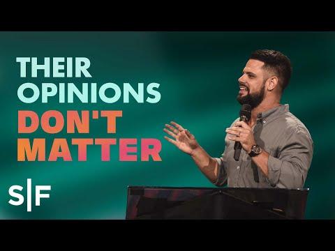 Their Opinions Don't Matter  Steven Furtick